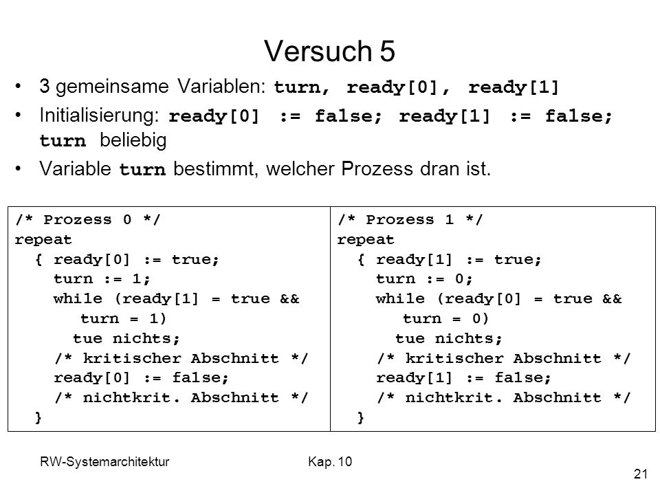 Versuch 5 3 gemeinsame Variablen: turn, ready[0], ready[1]